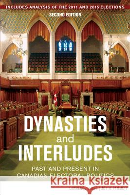 Dynasties and Interludes: Past and Present in Canadian Electoral Politics Lawrence LeDuc Jon H., Professor Pammett Judith I. McKenzie 9781459733374