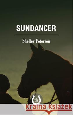Sundancer: The Saddle Creek Series Shelley Peterson 9781459739482