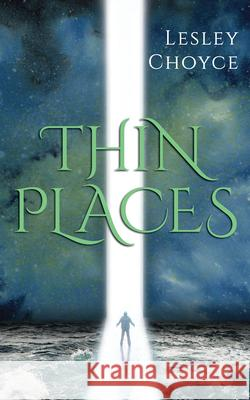 Thin Places Lesley Choyce 9781459739574
