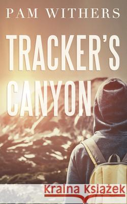 Tracker's Canyon Pam Withers 9781459739635