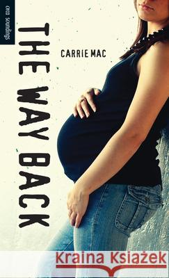 The Way Back Carrie Mac 9781459807150