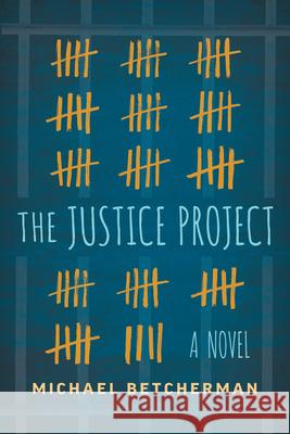 The Justice Project Michael Betcherman 9781459822504