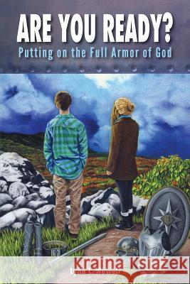 Are You Ready?: Putting on the Full Armor of God Lynn L. Newell 9781460008669