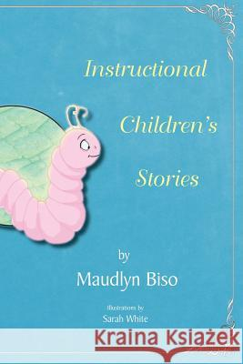 Instructional Children's Stories Maudlyn Biso 9781460010150
