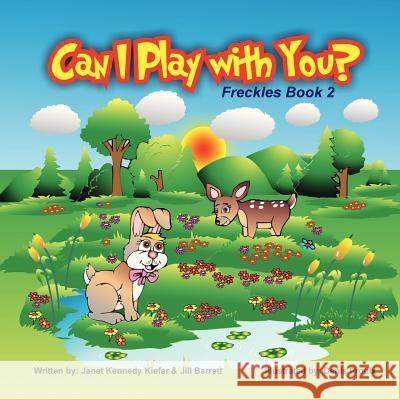 Can I Play With You? : Freckles Book 2 Janet Kennedy Kiefer Jill Barrett 9781460200384
