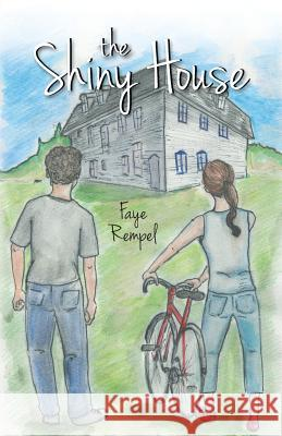 The Shiny House Faye Rempel 9781460252345 FriesenPress