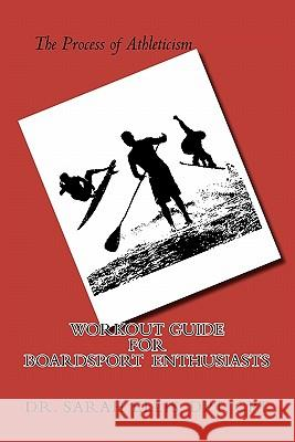 Workout Guide for Boardsport Enthusiasts Dr Sarah Elli 9781460969908 Createspace