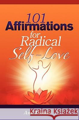 101 Affirmations for Radical Self-Love Ann Thomas 9781460976302