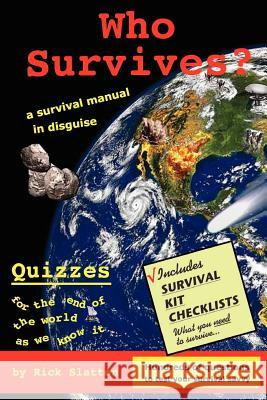 Who Survives?: A Survival Manual in Disguise Rick Slatton 9781461051688