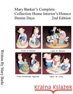Mary Barker's Complete Collection Home Interior's/ Homco Denim Days 2nd Edition Mary Kay Barker 9781461068747