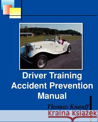 Driver Training Accident Prevention Manual Thomas Knauff Mrs Doris F. Grove 9781461102830