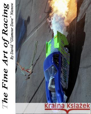 The Fine Art of Racing: Burn Outs David M. Nienow 9781461168430