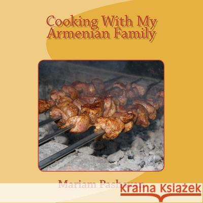 Cooking with My Armenian Family Mariam Pashayan 9781461169673