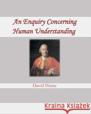 An Enquiry Concerning Human Understanding David Hume 9781461180197 Createspace