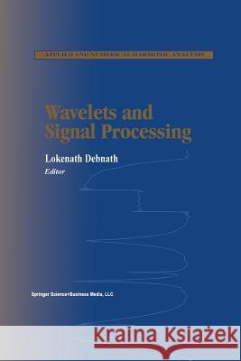 Wavelets and Signal Processing Lokenath Debnath 9781461265788 Birkhauser