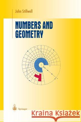 Numbers and Geometry John Stillwell 9781461268673