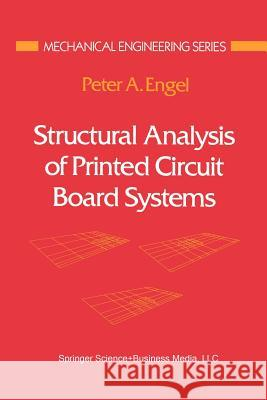 Structural Analysis of Printed Circuit Board Systems Peter A. Engel Peter A 9781461269458 Springer