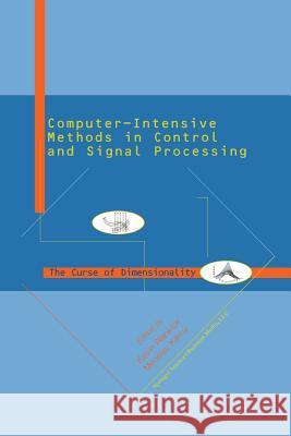 Computer Intensive Methods in Control and Signal Processing: The Curse of Dimensionality Kevin Warwick Miroslav Karny 9781461273738