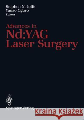 Advances in Nd: Yag Laser Surgery Stephen N. Joffe Yanao Oguro 9781461283225