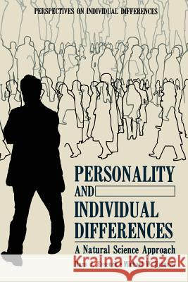 Personality and Individual Differences: A Natural Science Approach Michael Eysenck 9781461294702