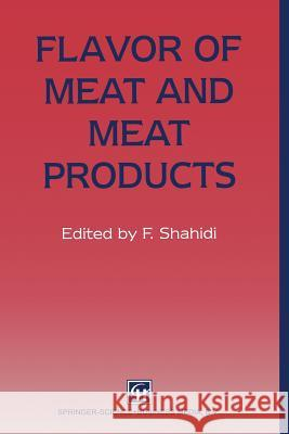 Flavor of Meat and Meat Products Fereidoon Shahidi 9781461359111