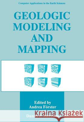 Geologic Modeling and Mapping Andrea F Daniel F. Merriam 9781461380177