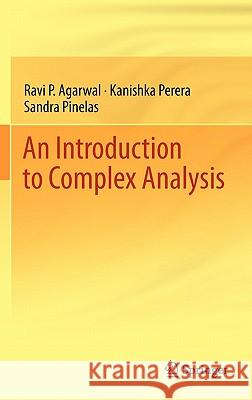 An Introduction to Complex Analysis Ravi P. Agarwal Kanishka Perera Sandra Pinelas 9781461401940