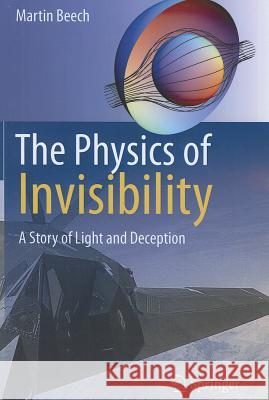 The Physics of Invisibility : A Story of Light and Deception  Beech 9781461406150 0