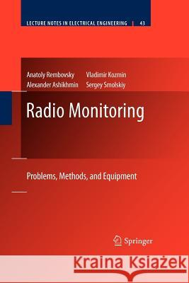 Radio Monitoring: Problems, Methods and Equipment Anatoly Rembovsky Alexander Ashikhmin Vladimir Kozmin 9781461429371