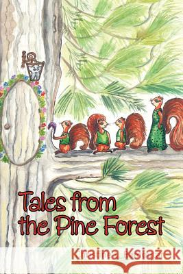 Tales from the Pine Forest Christine L. Ramoutar 9781462070305