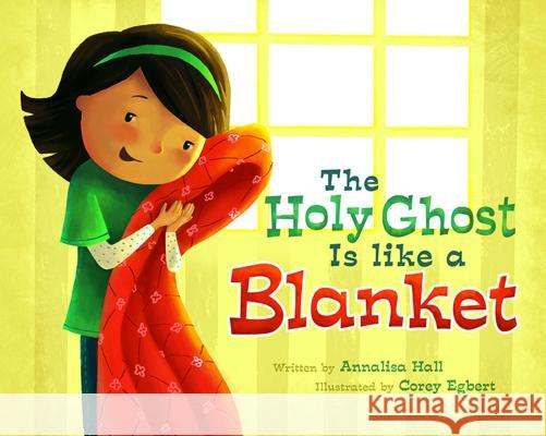 The Holy Ghost Is Like a Blanket Annalisa Hall 9781462112296