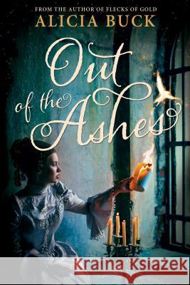 Out of the Ashes Alicia Buck 9781462117277