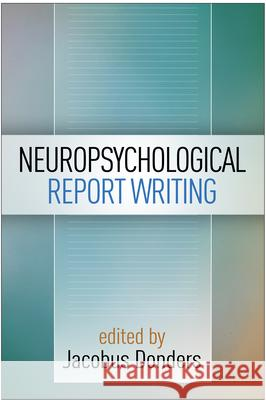 Neuropsychological Report Writing Jacobus Donders 9781462524174