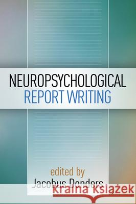 Neuropsychological Report Writing Jacobus Donders 9781462524259