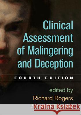 Clinical Assessment of Malingering and Deception, Fourth Edition Richard Rogers Scott D. Bender 9781462533497