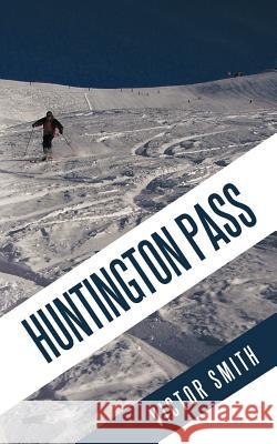 Huntington Pass Victor Smith 9781463408640 Authorhouse