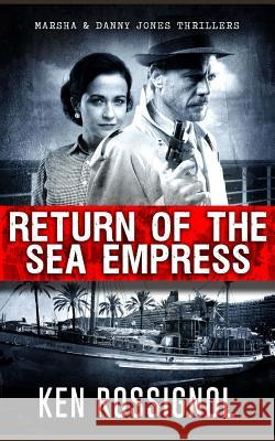 Return of the Sea Empress: The Trans-Atlantic Voyage That Changed Cuban-American Relations Forever! Kenneth C. Rossignol 9781463523886
