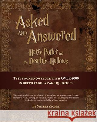 Asked and Answered: Harry Potter and the Deathly Hallows Sherri Zicree 9781463547240