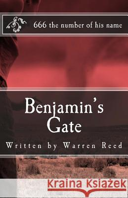 Benjamin's Gate: The Apocalypse, and the Return of the Holocaust Warren Reed 9781463554323