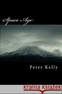 Space Age Peter F. Kelly 9781463574925