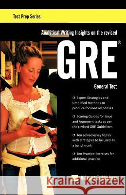Analytical Writing Insights on the Revised GRE General Test Vibrant Publishers 9781463577124
