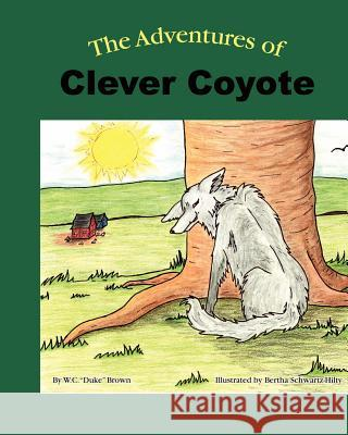 The Adventures of Clever Coyote W. C.