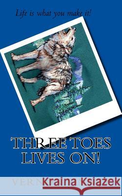 Three Toes Lives On! Vernon Lee Finney 9781463681814 Createspace