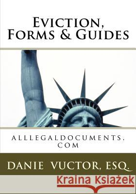 Eviction, Forms & Guides: Alllegaldocuments.com Danie Victor Esq 9781463691370