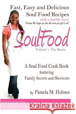 Soul Food: Volume 1: The Basics Pamela M. Holmes 9781463769321