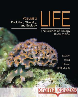 Life: The Science of Biology (Volume 2): Chapters 1, 21-33, 54-59 David Sadava 9781464141232