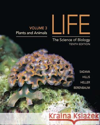 Life: The Science of Biology (Volume 3): Chapters 1, 34-53 David Sadava 9781464141249