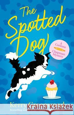 The Spotted Dog Kerry Greenwood 9781464211171