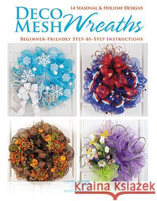 Deco Mesh Wreaths Leisure Arts 9781464703713