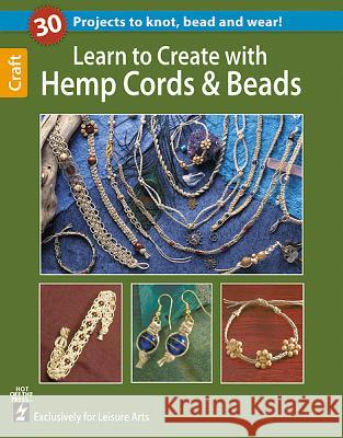 Learn to Create with Hemp, Cord, & Beads Hot Off the Press 9781464711220
